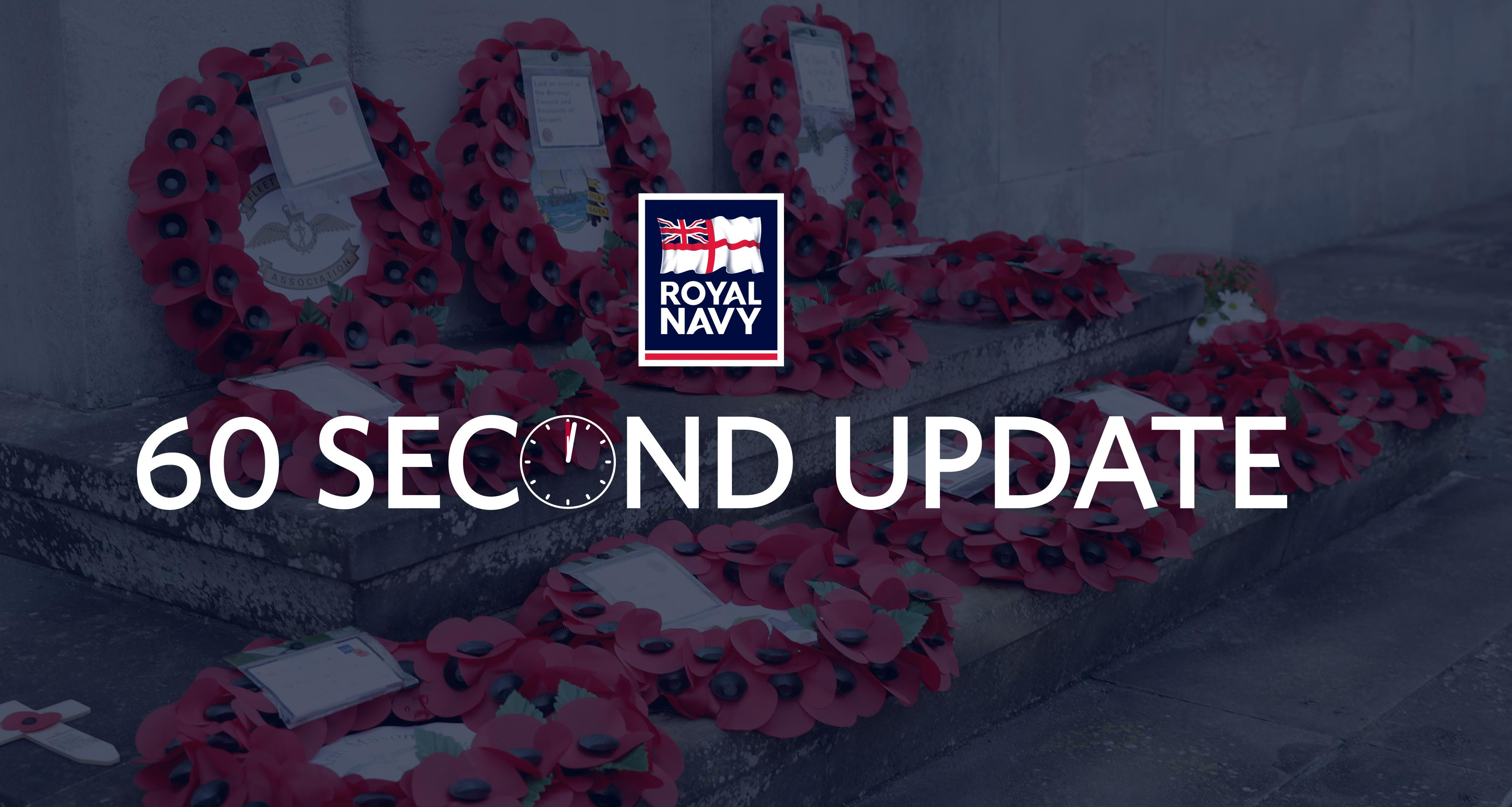 60 second update from across the Royal Navy